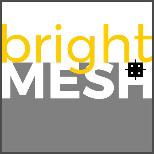 brightMESH